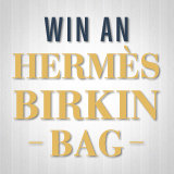 Enter For a Chance to Win an Hermès Birkin Bag!