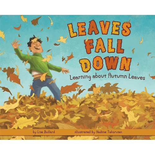 Leaves Fall Down: Learning About Autumn Leaves ($8)