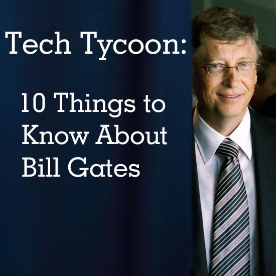 Get to Know Bill Gates