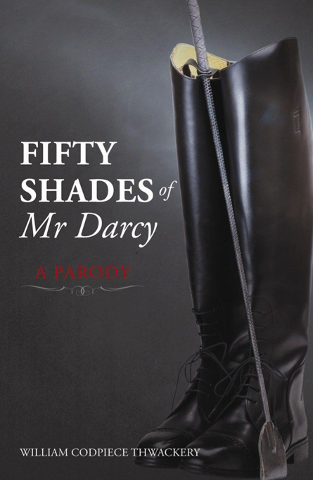 Fifty Shades of Mr. Darcy: A Parody