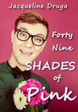 Forty-Nine Shades of Pink