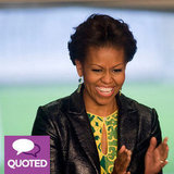 The Best Quotes From Our Conversation With the First Lady
