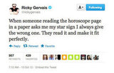 We're gonna try that, Ricky Gervais.