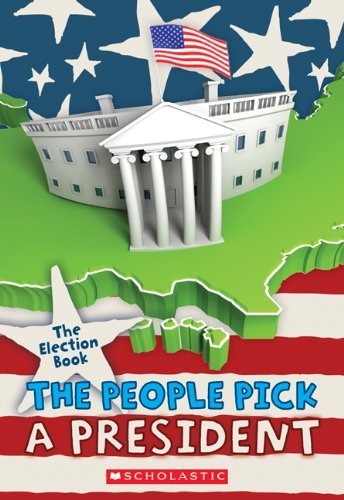 The Election Book: The People Pick a President