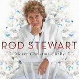 Rod Stewart, Merry Christmas, Baby
