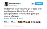 Mindy Kaling pointed out that Californians don't have experience with natural disasters.