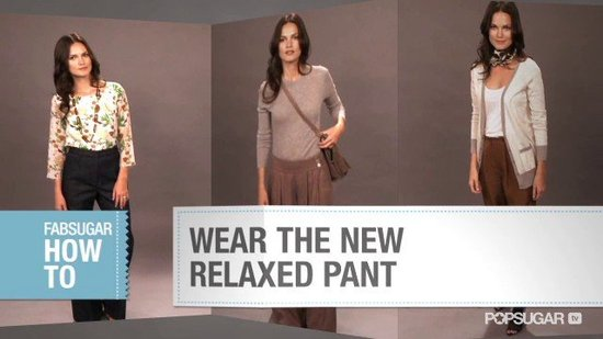 FabSugarTV: How to Wear the New Relaxed Pant