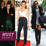 7 Fabulous Celebrity Styles, 7 Key Fashion Takeaways