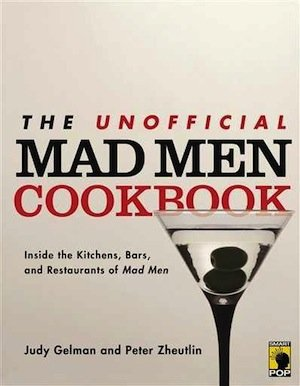 The Unofficial Mad Men Cookbook: Inside the Kitchens, Bars, and Restaurants of Mad Men ($14, originally $17)