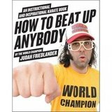 How to Beat Up Anybody: An Instructional and Inspirational Karate Book ($18)