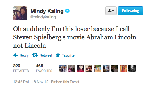 Mindy Kaling prefers to call Lincoln by his full name.