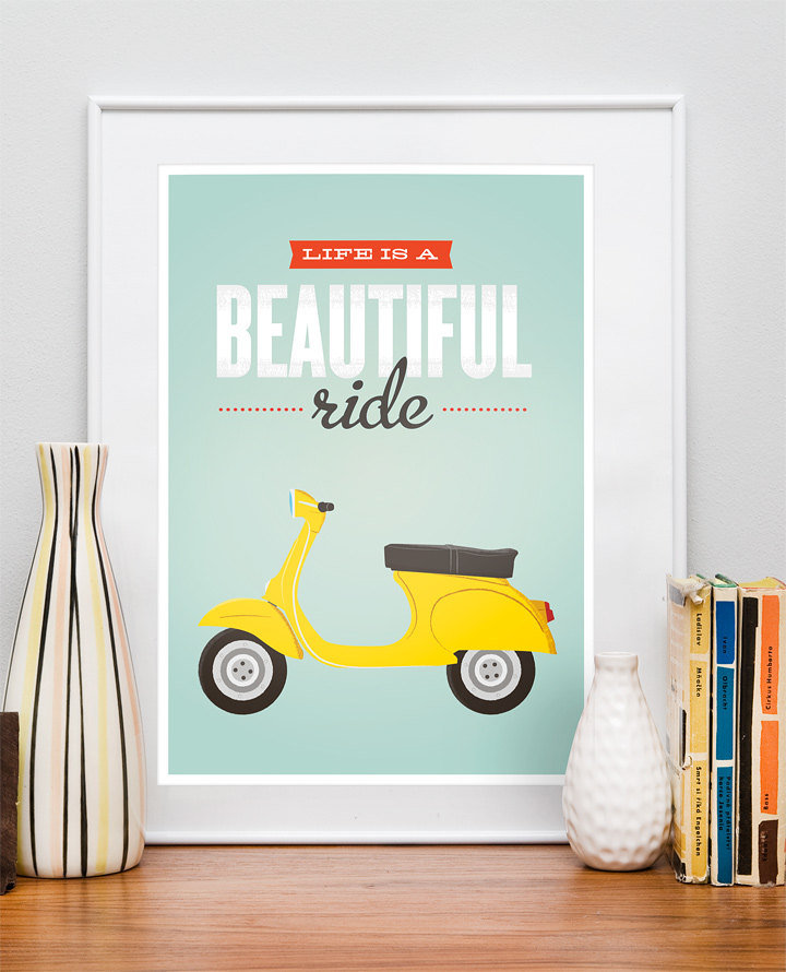 A daredevil friend who loves her Vespa or motorcycle will appreciate a colorful Life Is a Beautiful Ride ($43) print.