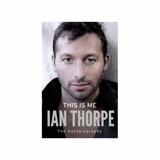 This Is Me: The Autobiography by Ian Thorpe, $35.95