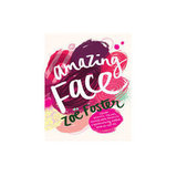 Amazing Face by  Zoë Foster, $31.99