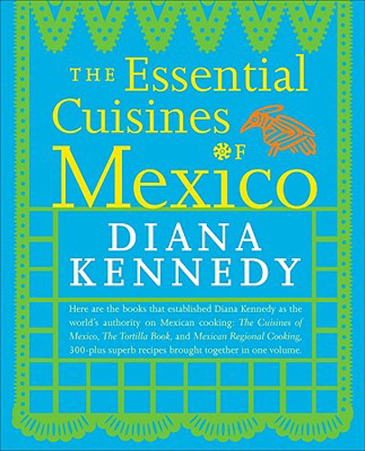 Mexican: The Essential Cuisines of Mexico