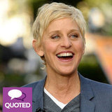 Birthday Girl Ellen DeGeneres Proves You Can Be Funny and Nice
