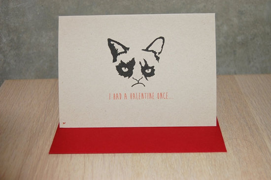 Grumpy cat: I had a Valentine once . . . it was awful! ($5)