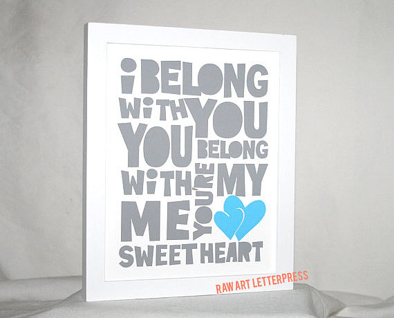 I belong with you, you belong with me, you're my sweetheart ($27)