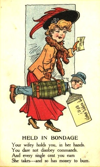 This postcard from the 1910s makes fun of men with domineering wives.