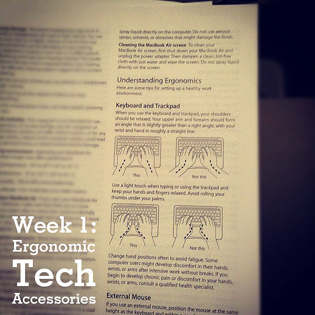 Week 1: Use Ergonomic Tech Accessories