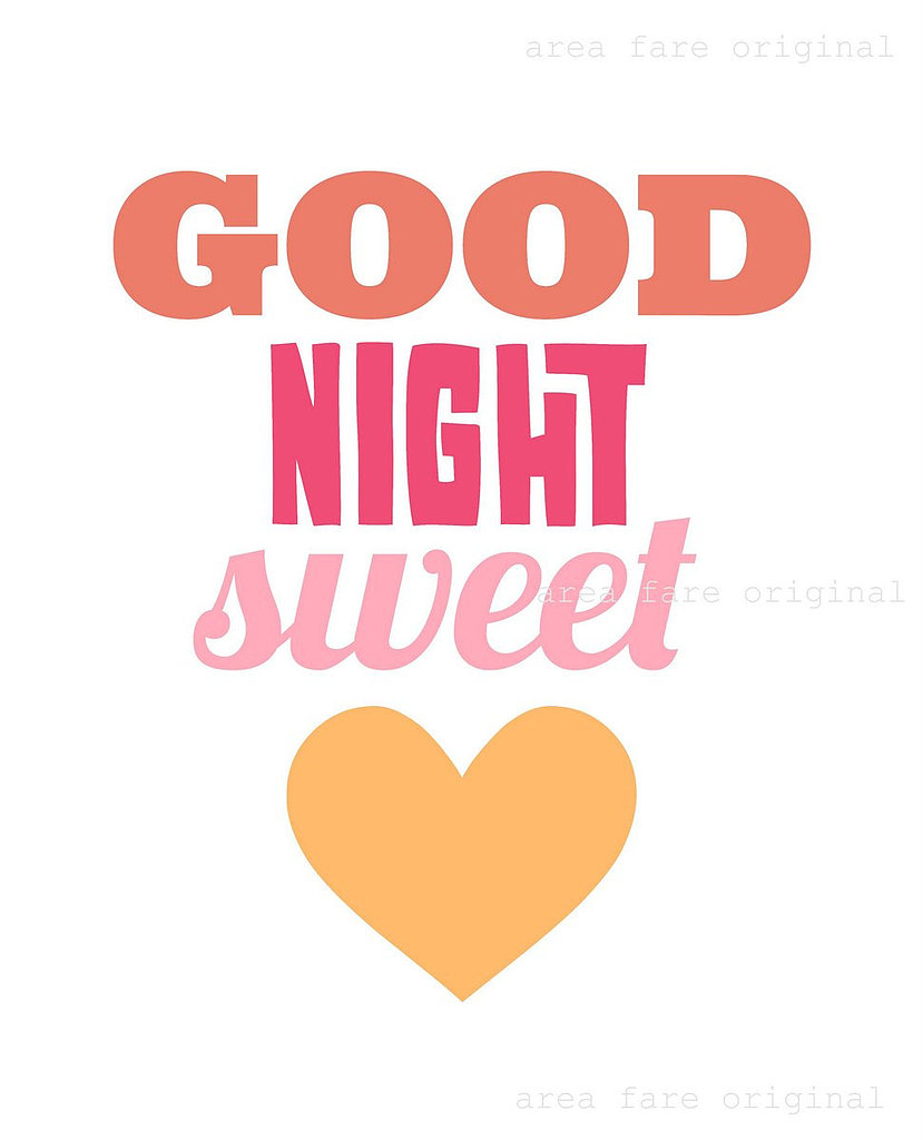 The goodnight sweetheart print ($10) would make a perfect addition to your little one's nursery.