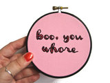 """Boo, you whore"" embroidery hoop art ($38) is a nod to Mean Girls and an edgy anti-Valentine's Day sentiment — a double whammy!"