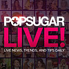 POPSUGAR LIVE! Show