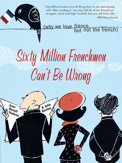 Sixty Million Frenchmen Can&#039;t Be Wrong