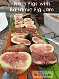Fresh Figs with Balsamic Fig Jam 
