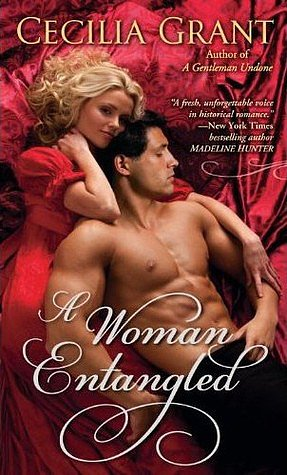 A Woman Entangled Cecilia Grant's heroine in A Woman Entangled has no time for love. But if she wants to enter London's elite, she'll have to take on a disruptive and handsome gentleman.
