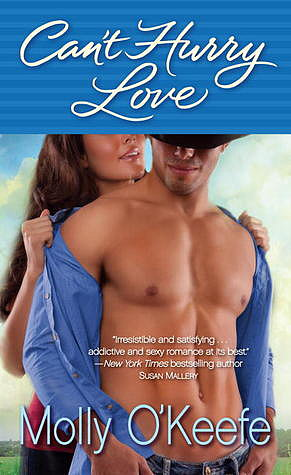 Can't Hurry Love After her disgraced banker husband dies, Victoria Baker is ready to make a new life for herself in Can't Hurry Love by Molly O'Keefe. Then she meets a cowboy who complicates her plans.