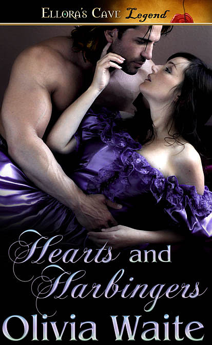 Hearts and Harbingers In Hearts and Harbingers by Olivia Waite, Millicent Harbinger decides to get out of an impending arranged marriage and pay her brother's gambling debts by selling her virginity at a brothel, where she unexpectedly finds love.