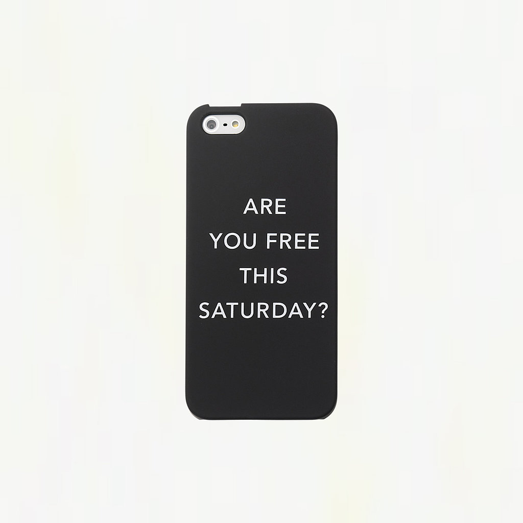 Hey busybody, Are You Free This Saturday ($25)? My iPhone 5 would like to know.