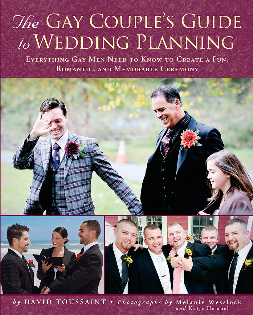 "David Toussaint's The Gay Couple's Guide to Wedding Planning calls itself ""the go-to guide for a kick-ass wedding!"" It's a user-friendly, 12-month guide chock-full of gorgeous wedding photos by Melanie Wesslock."