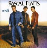 """I Melt"" by Rascal Flatts"