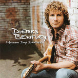 """Come a Little Closer"" by Dierks Bentley"