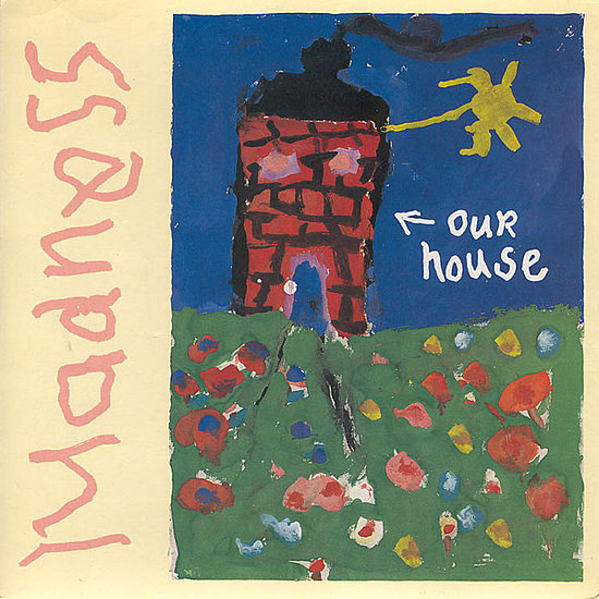"""Our House"" by Madness"