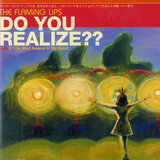 """Do You Realize??"" by The Flaming Lips"