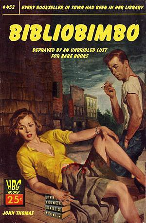 "In 2010, Helfond Book Gallery Ltd. created a series of ""bibliopulp"" posters, designed after pulp fiction book covers from the mid-20th century but with new book themes, like this one, Bibliobimbo, featuring a scandalous librarian."