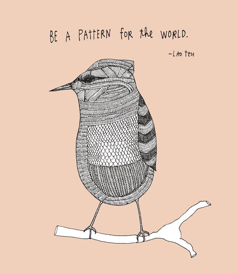 "Lao Tzu's quote ""Be a pattern for the world"" ($22) is written on this bird print."
