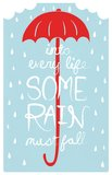 "This print features the quote ""Into every life, some rain must fall"" ($20) by Henry Wadsworth Longfellow."