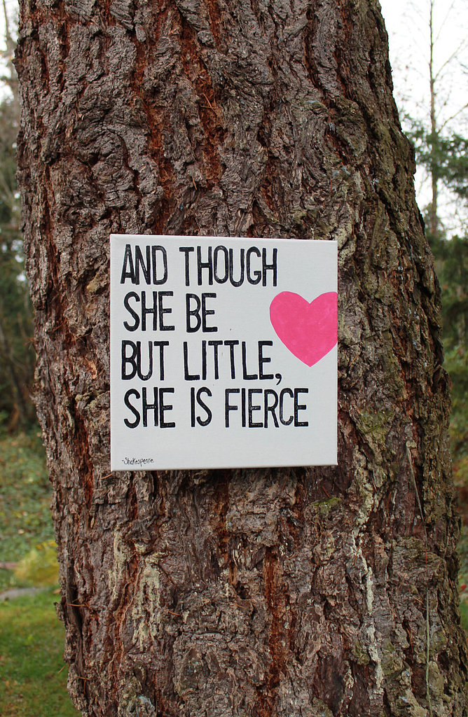 "This original canvas art highlights the Shakespeare line ""And though she be but little, she is fierce"" ($32)."