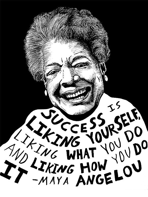 "Poet Maya Angelou's face and words are depicted in this print that reads, ""Success is liking yourself, liking what you do and liking how you do it"" ($15)."