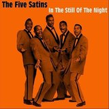 """In the Still of the Night"" by The Five Satins"