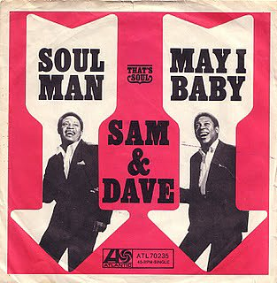 """Soul Man"" by Sam & Dave"