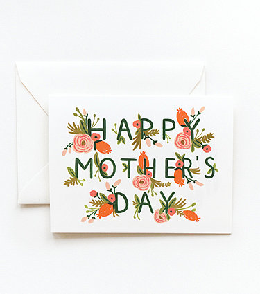 Leaving plenty of room for your own sentiment, Rifle Paper Co.'s Garden Mother's Day card ($5) is charming and understated.