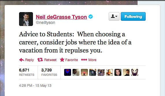 StarTalk Radio host Neil deGrasse Tyson has a message for youngsters with aspirations: do what you love.