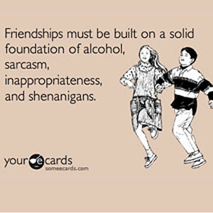 Funny Friendship SomeecardsFriendship Someecards