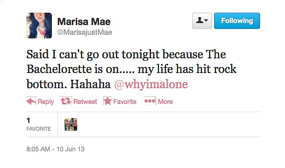 @MarisajustMae feels she's hit rock bottom with her social life.