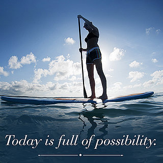 Today Is Full of Possibility Quote